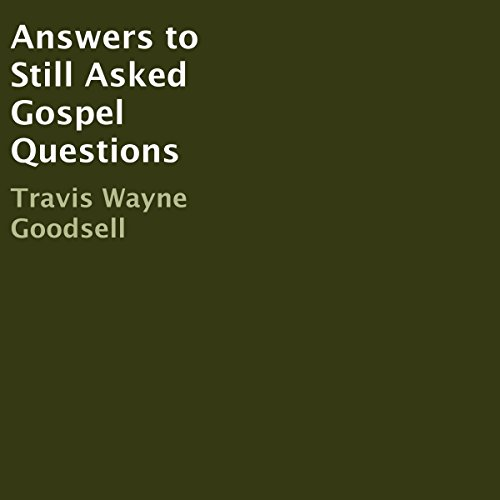 Answers to Still Asked Gospel Questions audiobook cover art