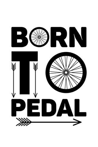 Fahrrad Notizbuch Born To Pedal: Radfahrer Notizbuch 120 linierte Seiten Din A5 Geschenk für Rennrad und Fahrrad Besitzer