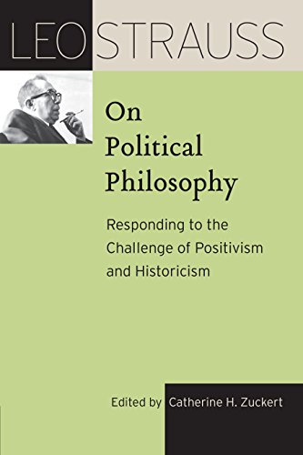 Leo Strauss on Political Philosophy: Responding to the Challenge of Positivism and Historicism (The Leo Strauss Transcript Series) (English Edition)