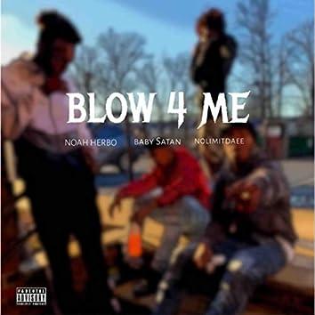 Blow 4 Me