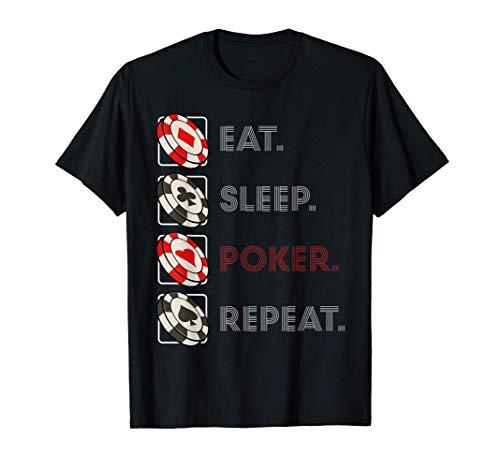 Eat Sleep Poker Repeat Aficionados juegos azar casinos Camiseta