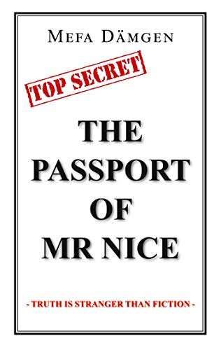 The Passport of Mr Nice: Truth is Stranger than Fiction