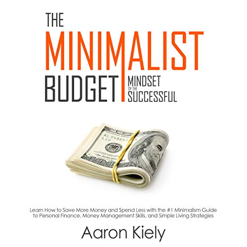 The Minimalist Budget: Mindset of the Successful audiobook cover art