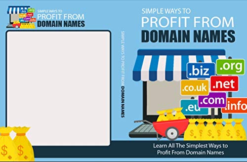 Simple Ways To Profit From Domain Names (English Edition)