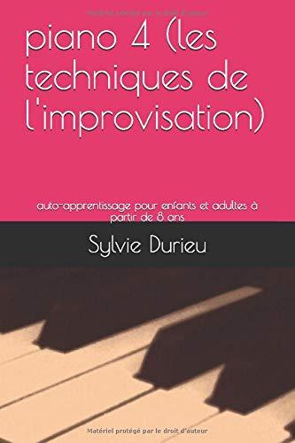 piano 4 (les techniques de l'improvisation): auto-apprentissage pour enfants et adultes à partir de 8 ans