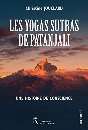 LES YOGA SUTRAS DE PATANJALI: UNE HISTOIRE DE CONSCIENCE