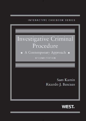 Investigative Criminal Procedure: A Contemporary Approach, 2d (Interactive Casebook Series)