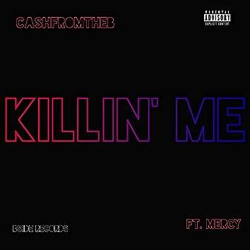 Killin' Me (feat. Mercy)