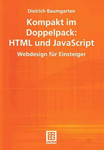 Kompakt im Doppelpack: HTML und JavaScript. Webdesign für Einsteiger