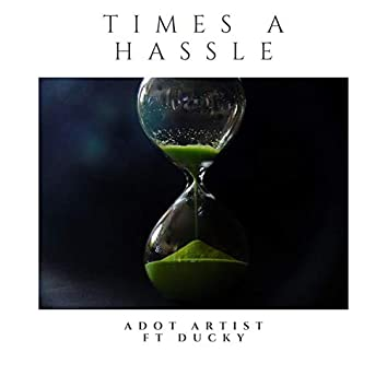 Times a Hassle (feat. Ducky)