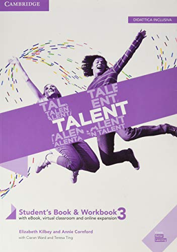 Talent. B2-C1. Student's book-Workbook. Con Exam toolkit. Per le Scuole superiori. Con e-book. Con espansione online. B2 (Vol. 3)