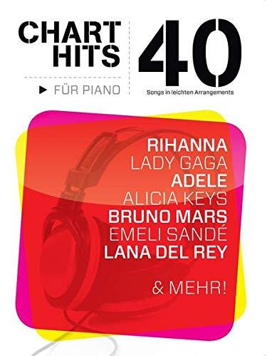 40 Chart-Hits für Piano - In leichten Arrangements: Noten: 40 Songs in Leichten