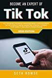 Become An Expert Of  TikTok: All The Secrets Revealed On How To Increase Your  Followers, Set Up A Perfect Digital Marketing Strategy  To Boost Your Visibility And Create Passive Income - 2020 Edition