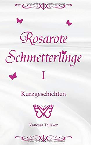 Rosarote Schmetterlinge I: 12 heiße, erotische, trans-lesbische Kurzgeschichten - unzensiert ab 18 für Erwachsene (Liebesgeschichten, Sexabenteuer, Fantasy)