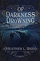 Of Darkness Drowning (Ashes of Eden)