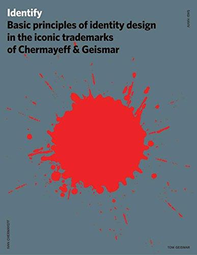 Identify: Basic Principles of Identity Design in the Iconic Trademarks of Chermayeff & Geismar