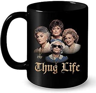 The Golden Girls Thug Life Muqs 11OZ Coffee Mug