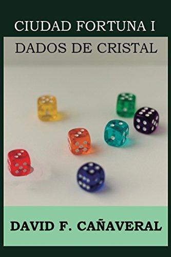 Dados de cristal (Ciudad Fortuna nº 1)