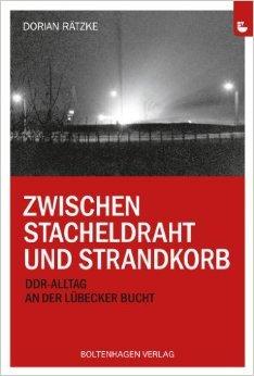 Zwischen Stacheldraht und Strandkorb: DDR-Alltag an der Lübecker Bucht ( 6. Februar 2014 )