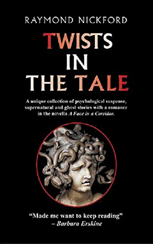 Book: Twists in the Tale - Collected ghost stories and psychological suspense (Let Storm Clouds Pass Book 5) by Raymond Nickford