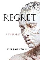 Regret: A Theology