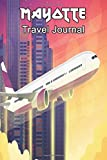 Mayotte Travel Journal: Travelers Diary Blank Lined Paper 6X9 Composition Notebook