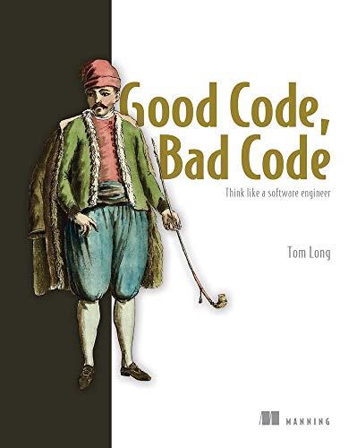 [EBOOK] Good Code, Bad Code: Think like a software engineer