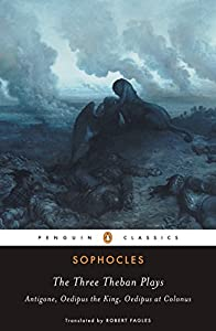 Antigone; Oedipus the King; Oedipus at Colonus by Sophocles
