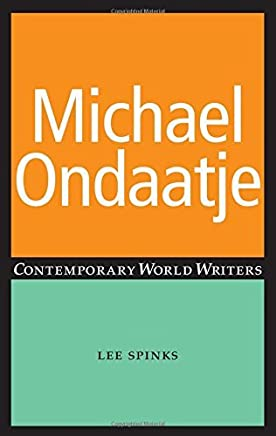 Michael Ondaatje (Contemporary World Writers) by Lee Spinks (2009-08-03)