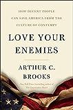 Love Your Enemies: How Decent Pe...