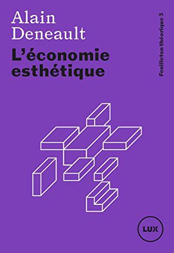 L'économie esthétique (Feuilleton théorique t. 3) (French Edition)