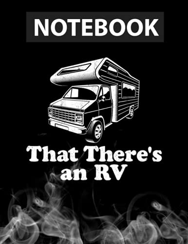 That There's An RV Camper Funny Retro Camping Motorhome Journal Notebook / Greeting Card Alternative / 130 Pages 8.5''x11'