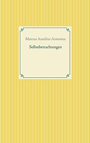 Selbstbetrachtungen (Taschenbuch-Literatur-Klassiker)
