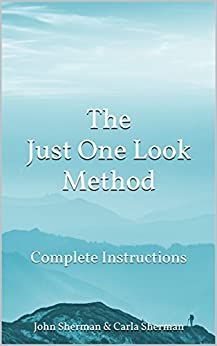 The Just One Look Method: Complete Instructions by [John Sherman, Carla Sherman]