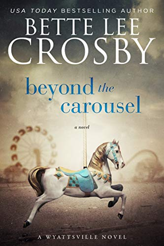 Beyond the Carousel: Family Saga (A Wyattsville Novel)