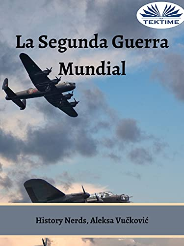 La Segunda Guerra Mundial: El torbellino del tiempo