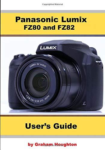 Panasonic Lumix FZ80 and FZ82 User\'s Guide