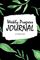Weekly Progress Journal (6x9 Softcover Log Book / Tracker / Planner)