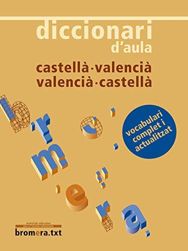 Diccionari d'aula castellà - valencià / valencià - castellà (Bromera.txt)