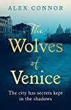 The Wolves of Venice: A gripping historical thriller from the bestselling author of The Caravaggio Conspiracy