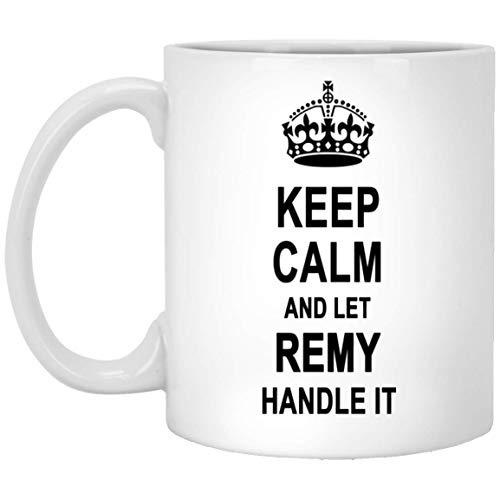 Bleiben Sie ruhig und lassen Sie Remy damit umgehen Keramik Kaffeetasse - Motivierende Geburtstag Weihnachtsgeschenk für Männer Frauen Gag Geschenke Kaffeetassen Teetasse Weiß 11 Unzen