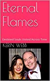 Eternal Flames: Destined Souls United Across Time (English Edition)