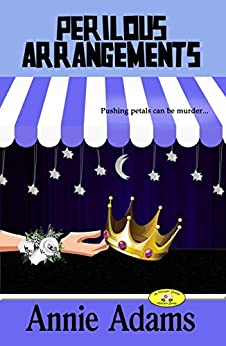 Perilous Arrangements: A Flower Shop Cozy Mystery (The Flower Shop Mystery Series Book 6) by [Annie Adams]
