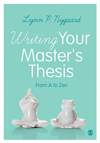Writing Your Master's Thesis: From A to Zen