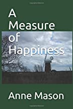 A Measure of Happiness (A family of Millwrights)