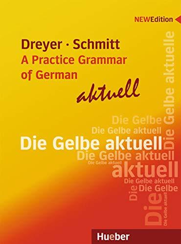 Lehr- und Übungsbuch der deutschen Grammatik – A Practice Grammar of German – aktuell: Ausgabe Englisch