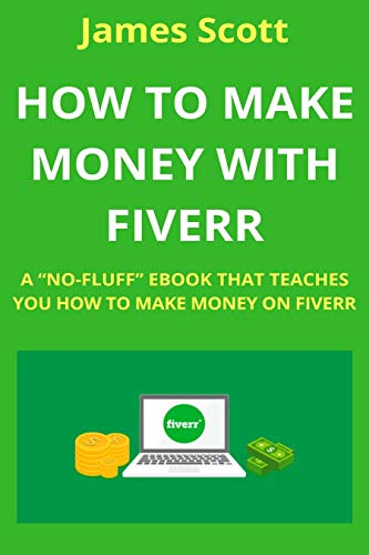 HOW TO MAKE MONEY WITH FIVERR: A