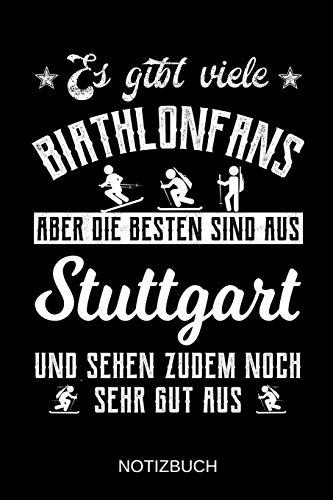 Es gibt viele Biathlonfans aber die besten sind aus Stuttgart und sehen zudem noch sehr gut aus: A5 Notizbuch | Liniert 120 Seiten | ... | Ostern | Vatertag | Muttertag | Namenstag