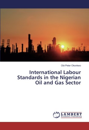 International Labour Standards in the Nigerian Oil and Gas Sector