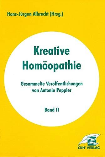 Kreative Homöopathie - Gesammelte Veröffentlichungen: Band 2